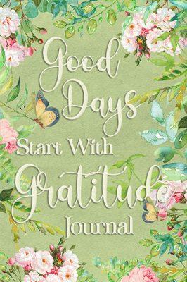 Good-Days-Start-With-Gratitude-Journal